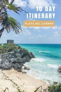 10 Day Itinerary Playa Del Carmen, Mexico