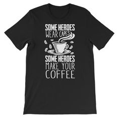 Heroes Coffee Short-Sleeve Unisex T-Shirt Cool Tees, Fabric Weights, Cool Designs, How To Make, How To Wear, Unisex, Coffee, Mens Tops, T Shirt
