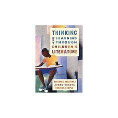 Thinking and Learning Through Children's Literature (Paperback) (Miriam J. Martinez & Junko Yokota &