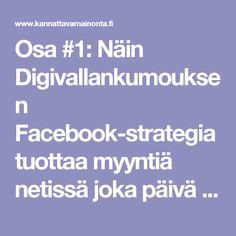 Osa #1: Näin Digivallankumouksen Facebook-strategia tuottaa myyntiä netissä joka päivä – Kannattava Facebook-mainonta