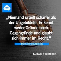 #Gegengründe, #Gründe, #Recht, #Spruch, #Sprüche, #Ungebildet, #Urteil, #Zitat, #Zitate, #LudwigFeuerbach