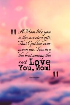 60 beautiful mother quotes & mother's day wishes Beautiful Mother Quotes, Mother Son Quotes, Happy Mother Day Quotes, Daughter Quotes, Child Quotes, Best Quotes For Mother, Beautiful Images, Happy Birthday Mom Quotes, Birthday Wishes For Mother