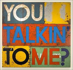 you talking to me?   BUCKINGHAM STUDIO