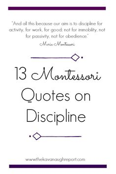 13 Montessori Quotes on Discipline - Modern Maria Montessori Quotes, Montessori Practical Life, Montessori Elementary, Montessori Preschool, Montessori Education, Montessori Materials, Montessori Theory, Discipline Quotes, Positive Discipline