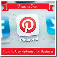 How To Use Pinterest For Business  - epublicitypr.com