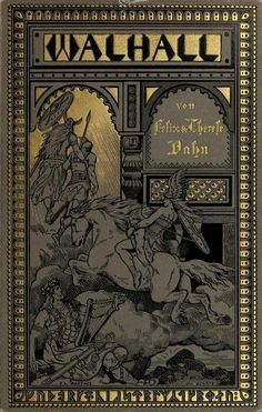 """Felix Dahn 1880 """"Walhall: Germanische Götter- und Heldensagen für Alt und Jung am deutsche Herd erzählt"""""""