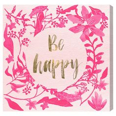 Pink Happy Canvas Print, Oliver Gal at Joss and Main ~ my closet Words Quotes, Me Quotes, Wise Words, Sayings, Quotable Quotes, La Grenadine, Enjoy The Little Things, No Rain, Happy Art