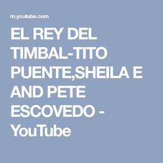 EL REY DEL TIMBAL-TITO PUENTE,SHEILA E AND PETE ESCOVEDO - YouTube