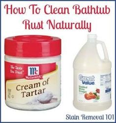 Removing Rust Stains From Bathtub: Natural Home Remedies Make a paste of cream of tartar and vinegar to clean bathtub rust stains naturally {full recipe and instructions on Stain Removal - Home Cleaning Products Homemade Cleaning Products, Household Cleaning Tips, Deep Cleaning Tips, Toilet Cleaning, Cleaning Recipes, House Cleaning Tips, Natural Cleaning Products, Spring Cleaning, Cleaning Hacks