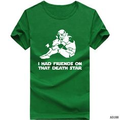 Free Shipping I HAD FRIENDS ON THAT DEATH STAR T Shirt Star Wars T Shirts Men Cotton Man tshirt O Neck Short Sleeve Mens Tops-in T-Shirts from Men's Clothing & Accessories on Aliexpress.com   Alibaba Group