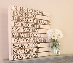 'In this house we....' sign. Nice reminder of things we should do.  :)