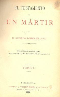 Altadill, Antonio.  El Testamento de un mártir. Barcelona : Font y Torrens Editores, 1885.