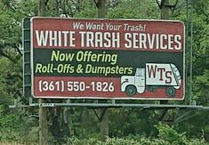 Funny White Trash Services Sign Funniest Jokes, Funny Jokes, Trash Service, Funny Signs, Signage, Cool Stuff, Sayings, Funny Pranks, Jokes
