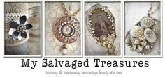 My Salvaged Treasures-I think I may need to spend a couple of hours looking at this site!