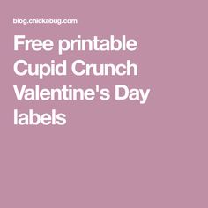 Free printable Cupid Crunch Valentine's Day labels