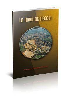 La Mina de Reocín. Francisco González Montes. Excmo. Ayto. de Reocín.