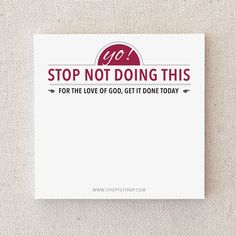 """Sticky Notes. Funny. To Do List. Home, Office. Man, Woman. Gift Under 10. Snarky. """"Stop Not Doing This"""" (NSN-X028)"""