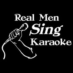 Real Men Sing Karaoke
