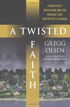 A Twisted Faith: A Minister's Obsession and the Murder That Destroyed a Church by Gregg Olsen http://www.amazon.com/dp/0312360614/ref=cm_sw_r_pi_dp_PzjIub0GB52F0