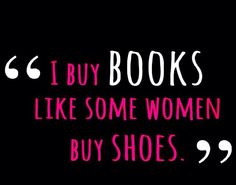 My books will last longer than your shoes!