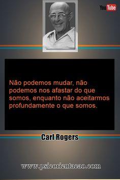 frases de reflexão psicologia, frases para psicologia, frases engraçadas psicologia, Carl Rogers, frases humanistas