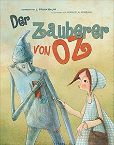 Der Zauberer von Oz - der Kinderbuch Klassiker neu illustriert