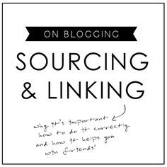 sourcing and linking: why it's important, how to do it correctly, and how it can win you friends!