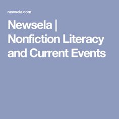 Newsela | Nonfiction Literacy and Current Events: Allows readers to change lexile and/or Spanish Language