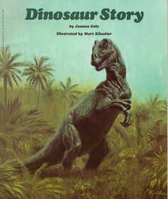 """Illustration by Mort Künstler. From """"Dinosaur Story,"""" writen by Joanna Cole and published by Scholastic in 1974."""