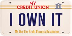 Unlike at banks, Credit Union members are owners!