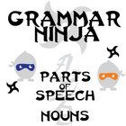 Parts of Speech with Nouns - Grammar Ninja  I hate grammar, students too often say. Why do we have to learn this stuff?  Now, for once, a gramm...