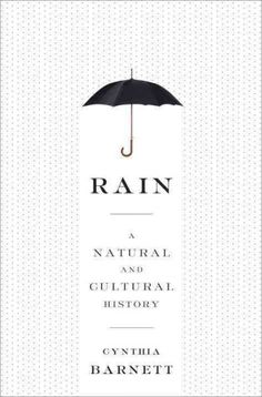 Weaving together science with the human human story of our ambition to control rain, Barnett tells the story of rain--elemental, mysterious, precious, and destructive.