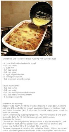 Old Fashioned Bread Pudding with Vanilla Sauce.Grandma's Old Fashioned Bread Pudding with Vanilla Sauce. Easy Desserts, Delicious Desserts, Yummy Food, Pudding Recipes, Cake Recipes, Bread Recipes, Pudding Desserts, Tandoori Masala, Dessert Bread