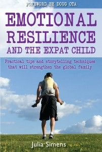 EXPAT Emotional Resilience and the Expat Child, practical tips and storytelling techniques that will strengthen the global family