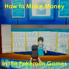 Learn common methods to making money in the #Pokémon games!