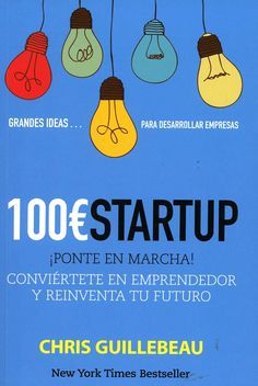 100 € startup / Chris Guillebeau. - Madrid : Anaya Multimedia, 2013