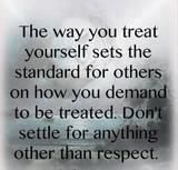 Everyone deserves to be respected, so you should be respectful of others.