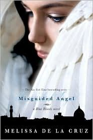 Misguided Angel (Blue Bloods Series ) by Melissa de la Cruz. i love this series and i really want to read it