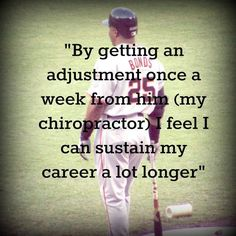 By getting an adjustment once a week from him ( my chiropractor) feel I can sustain my career a lot longer. Chiropractic Quotes, Chiropractic Center, Sports Chiropractor, West Newton, My Career, Quotes By Famous People, Health And Wellness, Feelings, Athletes