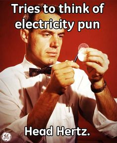 """When I say """"bad puns,"""" of course I mean good puns. The man pictured is Dr. Robert Coble, GE researcher, lightbulb expert, and retroactive pun enthusiast."""