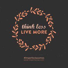 Piensa menos, vive más