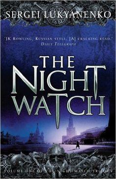 The Night Watch: (Night Watch 1): Amazon.co.uk: Sergei Lukyanenko: 9780099489924: Books