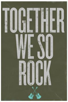 Want this one still, but in a different color. Together We So Rock Poster (Green)