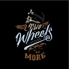 Two wheels no more motorcyle garage lettering Premium Vector Bike Art, Motorcycle Art, Pisces Quotes, Dog Shop, Biker T Shirts, Riding Gear, Skull Art, Custom Logos, Cool Style