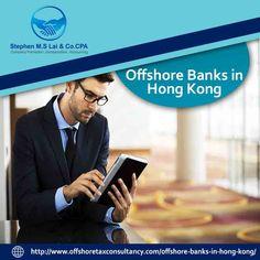 Open Your offshore bank account in hong kong with the help of offshoretaxconsultancy. #besthongkongoffshorebank