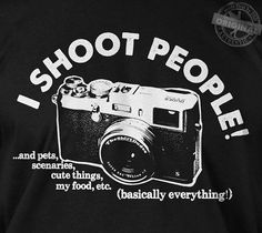 I shoot people (everything) - gift for photographer taking picture vintage camera gun photo joke novelty retro tshirt t-shirt tee shirt on Etsy, $14.95