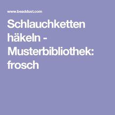 Schlauchketten häkeln - Musterbibliothek: frosch