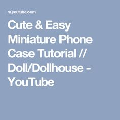 Cute & Easy Miniature Phone Case Tutorial // Doll/Dollhouse - YouTube