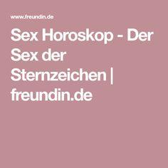 Sex Horoskop - Der Sex der Sternzeichen | freundin.de