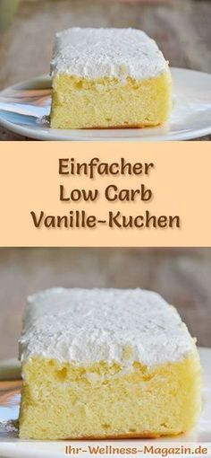 Simple low carb vanilla cake - recipe without sugar-Einfacher Low Carb Vanille-Kuchen – Rezept ohne Zucker Recipe for a low carb vanilla cake: The low-carb, low-calorie cake is prepared without sugar and flour … - Low Calorie Cake, No Calorie Foods, Low Carb Desserts, Low Calorie Recipes, Diet Recipes, Lunch Recipes, Frozen Desserts, Cake Recipe Without Sugar, Law Carb